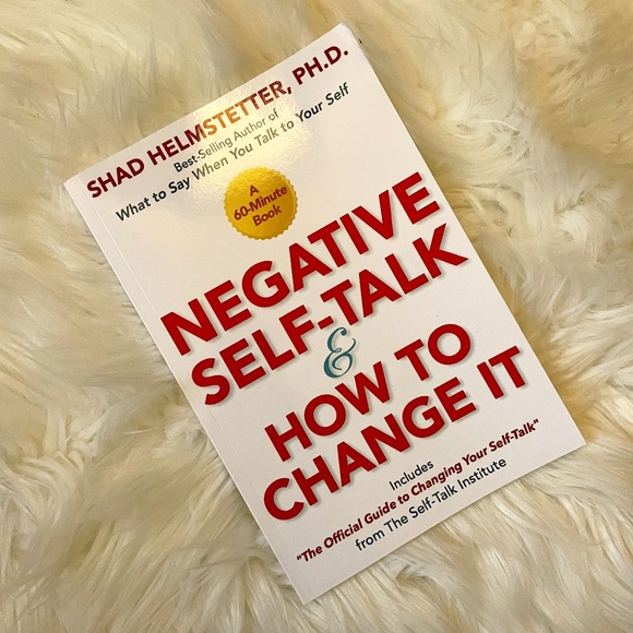 Negative Self-Talk and How to Change It Paperback